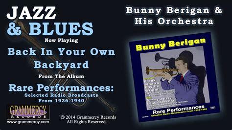 back in your own backyard bunny berigan his orchestra back in your own backyard