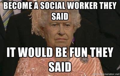 Social Work Meme - 25 best ideas about social work humor on pinterest