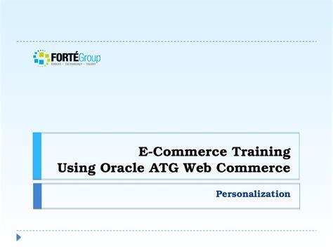 tutorial oracle atg e commerce training using oracle atg web commerce