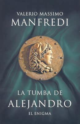 libro manfredi la tumba de me gustan los libros quot la tumba de alejandro quot de valerio massimo manfredi