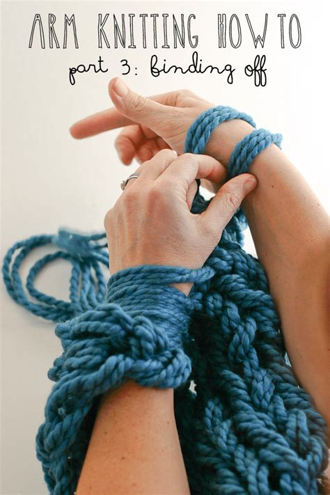 bind in knitting arm knitting how to photo tutorial part 3 binding