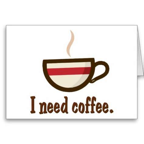 I Need Coffee i need coffee related keywords i need coffee