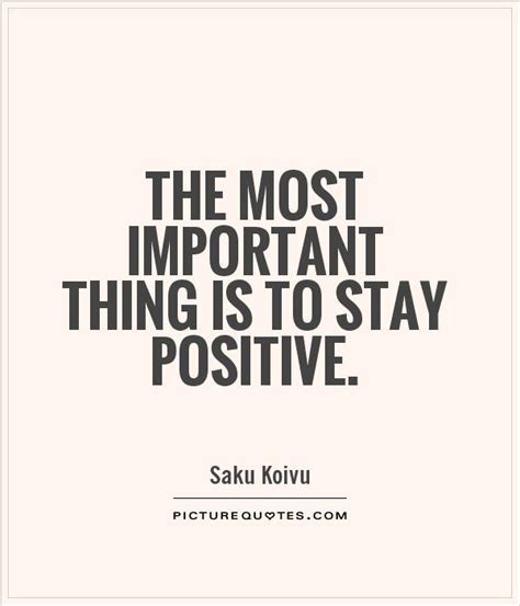 quotes about staying positive quotes about staying positive quotesgram