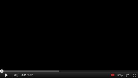 youtube full screen layout new black youtube player adventure writer s blog