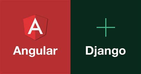Tutorial Django Angular | github codingforentrepreneurs angular django integrate