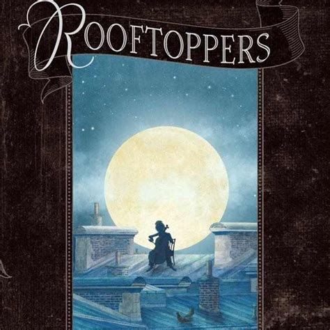 Cupola Toppers Audiobook Review Rooftoppers By Katherine Rundell Read
