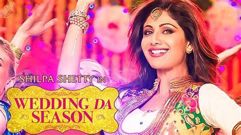 Wedding Song Neha Kakkar by Shilpa Shetty Quot Wedding Da Season Quot Song Neha