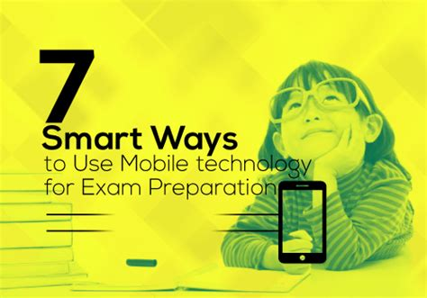 materials is there a smart way to apply a better 7 smart ways to use mobile technology for exam preparation
