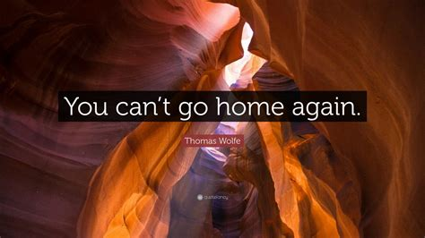 wolfe quote you can t go home again 7
