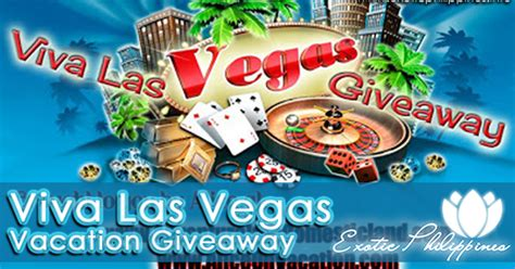 Las Vegas Giveaways - viva las vegas vacation giveaway exotic philippines