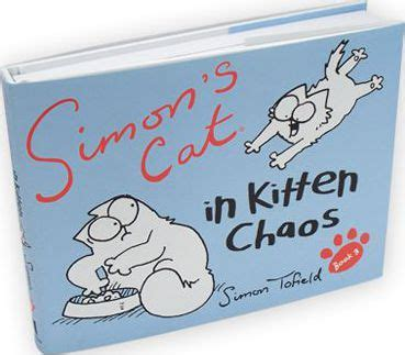 simons cat 3 in 085786078x simon s cat book 3 in kitten chaos simon tofield 9780857860781