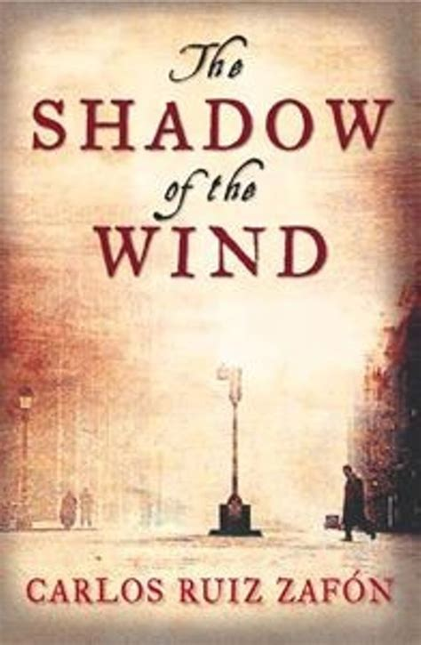 the shadow of the books carlos ruiz zafon s the shadow of the wind a book review