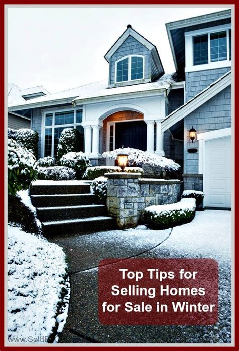 sell your house in winter 8 easy tips lea van winkle top tips for selling homes for sale in winter