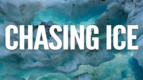 Chasing Ice Official Trailer Youtube
