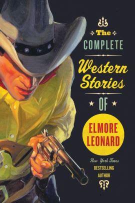 complete western stories  elmore leonard  elmore
