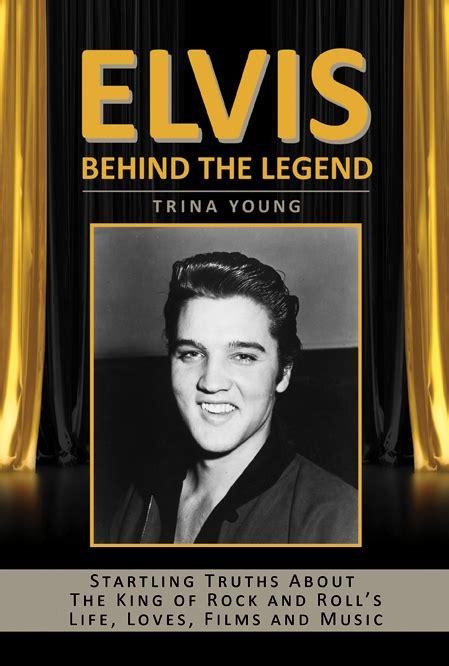 biography elvis book elvis behind the legend reveals behind the scenes