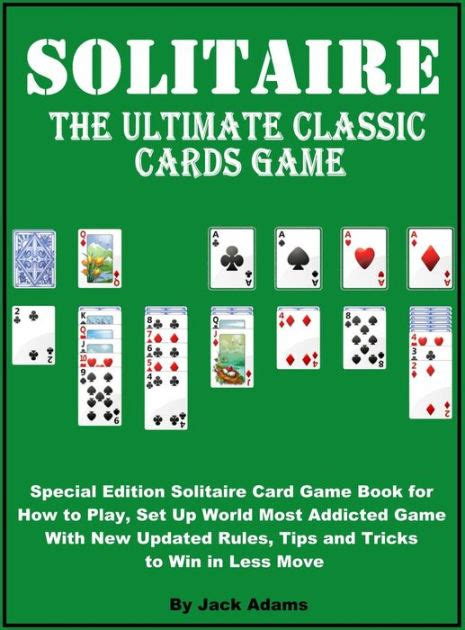 printable solitaire card games solitaire the ultimate classic card game special edition