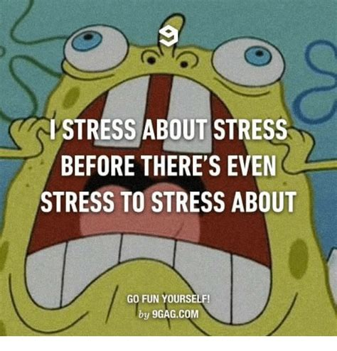 Know Your Meme 9gag - lstress about stress before there s even stress to stress