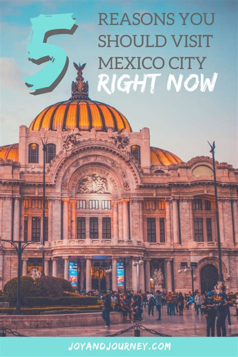 7 Reasons You Should Visit Mexico by Top 5 Reasons You Should Visit Mexico City Right Now