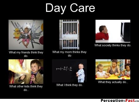 Childcare Meme - day care what people think i do what i really do