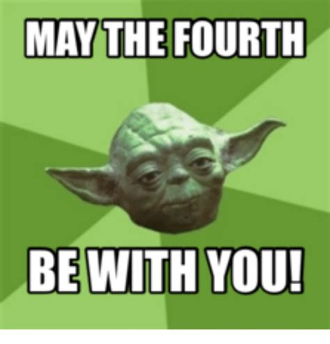 May The 4th Meme - may the fourth be with you may the fourth meme on me me