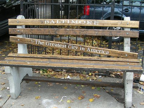 baltimore greatest city in america bench this must be the greatest bench in america in quot baltimore