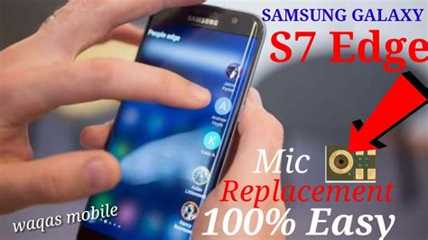 0 Samsung Code Not Working S7 Samsung Galaxy S7 Edge Mic Not Working Mic Replacement By Waqas Mobile
