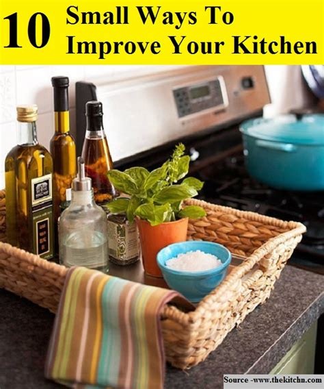 Small Improvements To Your Home 10 Small Ways To Improve Your Kitchen Home And Tips