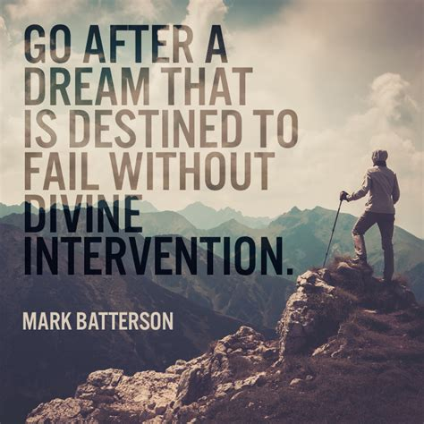 signs of divine intervention in go after a dream that is destined to fail without divine