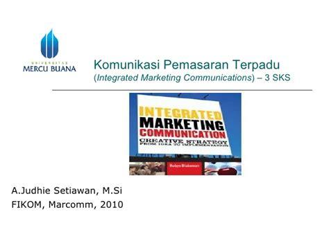 Komunikasi Pemasaran Terpadu 1 komunikasi pemasaran terpadu sesi 1