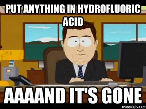 hydrofluoric acid and its gone breaking bad meme kill