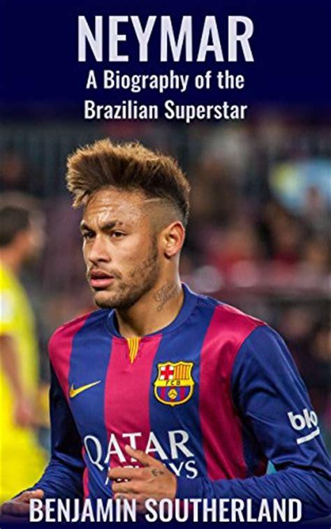 neymar biography amazon neymar a biography of the brazilian superstar