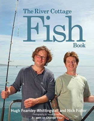 the river cottage fish book hugh fearnley whittingstall