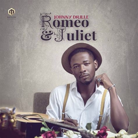 romeo romeo song download mp3 johnny drille romeo and juliet bigupsgh