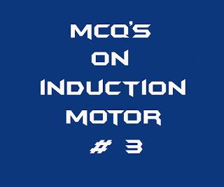 induction motor question bank electrical engineering choice questions on induction machines 3