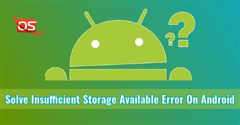 android insufficient storage 5 ways to solve insufficient storage available error on android ostechnix