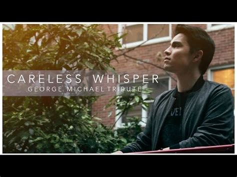 testo careless whisper careless whisper george michael tribute sam tsui