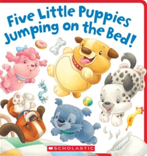 scholastic canada five little puppies jumping on the bed