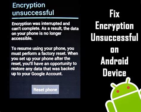 reset encrypted android phone how to fix quot encryption unsuccessful quot error on android devices
