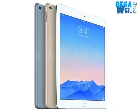 Spesifikasi Tablet Apple Air spesifikasi dan harga air 2 begawei
