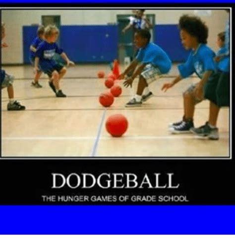 dodgeball meme dodgeball the hunger of grade school dodgeball