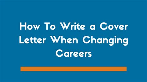 how to write a cover letter for changing careers how to write a cover letter when changing careers exle