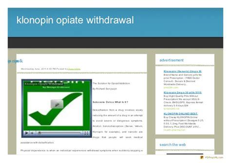 Klonopin Dosage For Detox by Klonopin Opiate Withdrawal