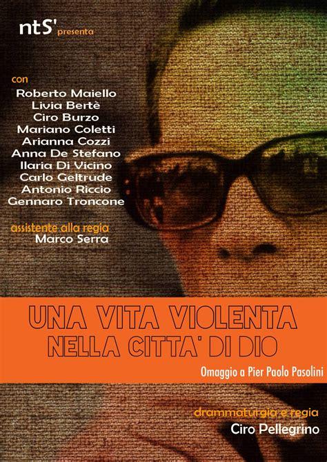 testo roma violenta una vita violenta nella citt 224 di dio nuovo teatro sanit 224