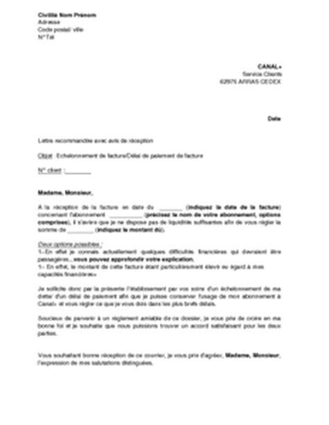 Resiliation Lettre Canal Plus exemple gratuit de lettre demande 233 chelonnement ou d 233 lai paiement facture canal