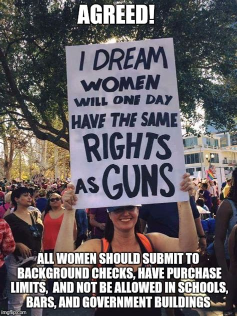 Womens Rights Memes - with rights comes responsibility imgflip
