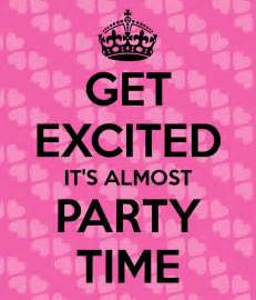 get excited it s almost party time poster cherish keep