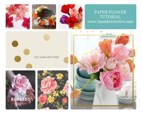 fiori di cartoncino fiori di carta 10 bellissimi tutorial lunadei creativi