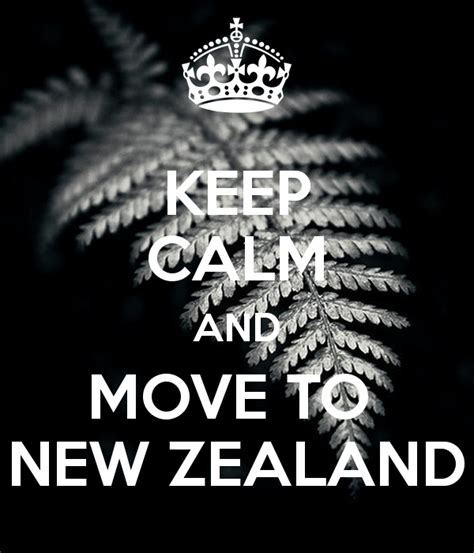Can You Move To New Zealand With A Criminal Record Keep Calm And Move To New Zealand Poster Trent Keep Calm O Matic
