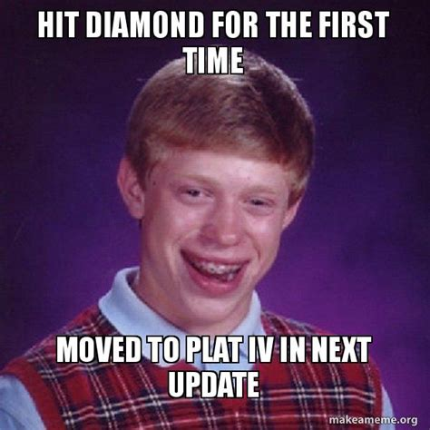 I Hit It First Meme - hit diamond for the first time moved to plat iv in next